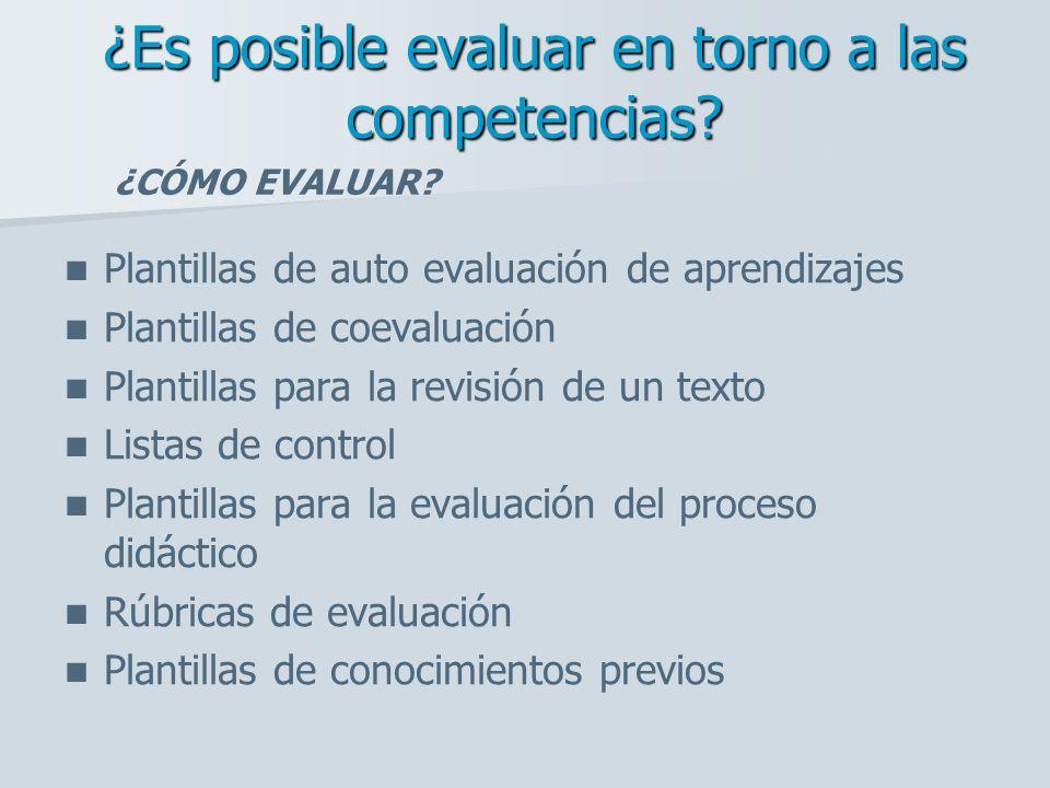 Plantillas de auto evaluación de aprendizajes Plantillas de coevaluación Plantillas para la revisión de un texto Listas de control Plantillas para la