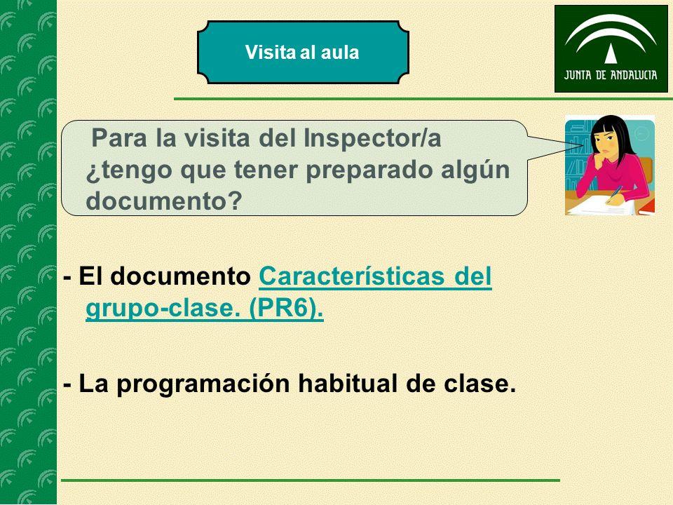 Para la visita del Inspector/a ¿tengo que tener preparado algún documento? - El documento Características del grupo-clase. (PR6).Características del g