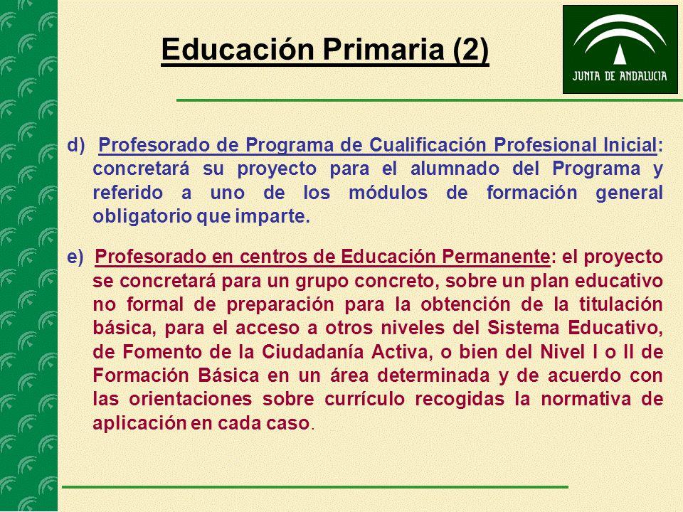 d) Profesorado de Programa de Cualificación Profesional Inicial: concretará su proyecto para el alumnado del Programa y referido a uno de los módulos
