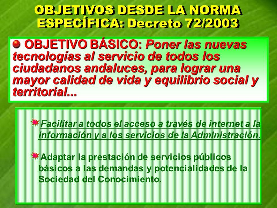 Facilitar a todos el acceso a través de internet a la información y a los servicios de la Administración. Adaptar la prestación de servicios públicos