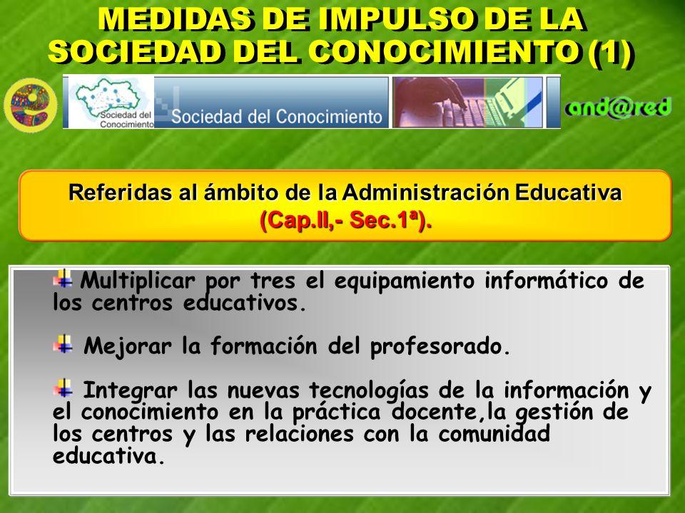 Multiplicar por tres el equipamiento informático de los centros educativos. Mejorar la formación del profesorado. Integrar las nuevas tecnologías de l