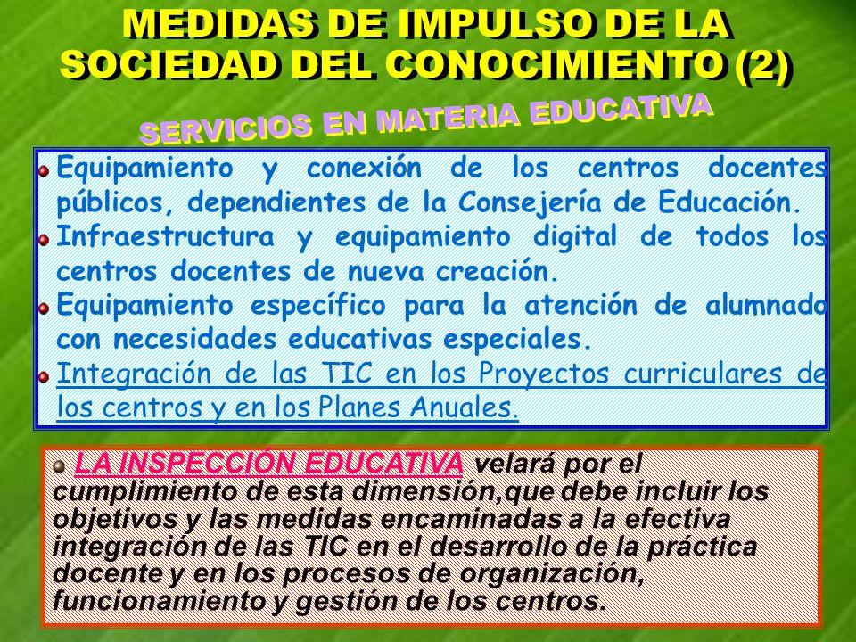 SERVICIOS EN MATERIA EDUCATIVA Equipamiento y conexión de los centros docentes públicos, dependientes de la Consejería de Educación. Infraestructura y