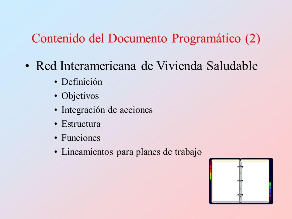 Contenido del Documento Programático (2) Red Interamericana de Vivienda Saludable Definición Objetivos Integración de acciones Estructura Funciones Li