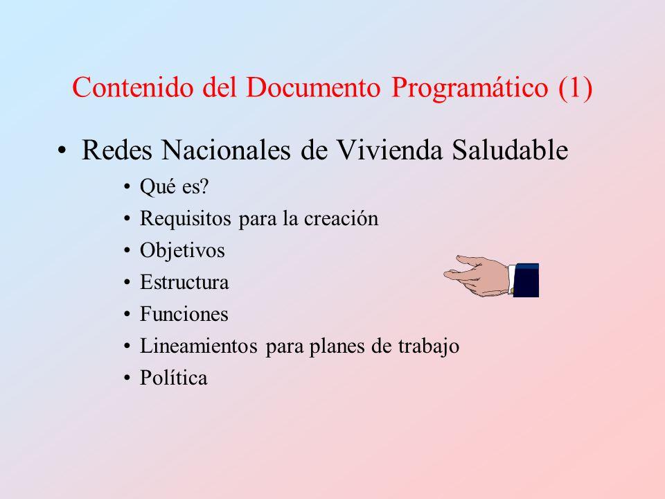 Contenido del Documento Programático (1) Redes Nacionales de Vivienda Saludable Qué es? Requisitos para la creación Objetivos Estructura Funciones Lin