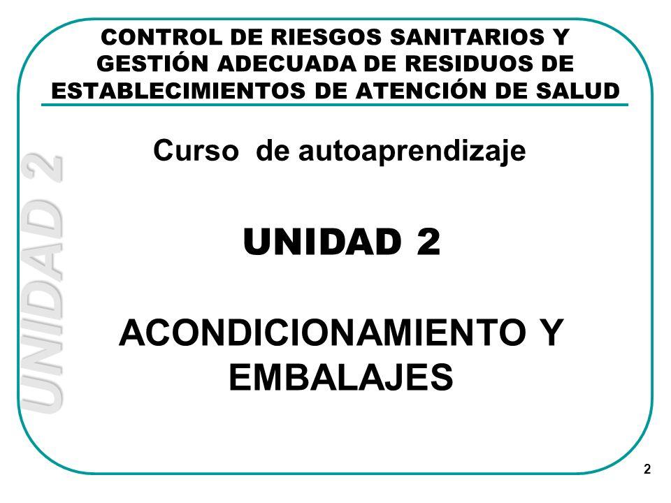 2 ACONDICIONAMIENTO Y EMBALAJES Curso de autoaprendizaje CONTROL DE RIESGOS SANITARIOS Y GESTIÓN ADECUADA DE RESIDUOS DE ESTABLECIMIENTOS DE ATENCIÓN