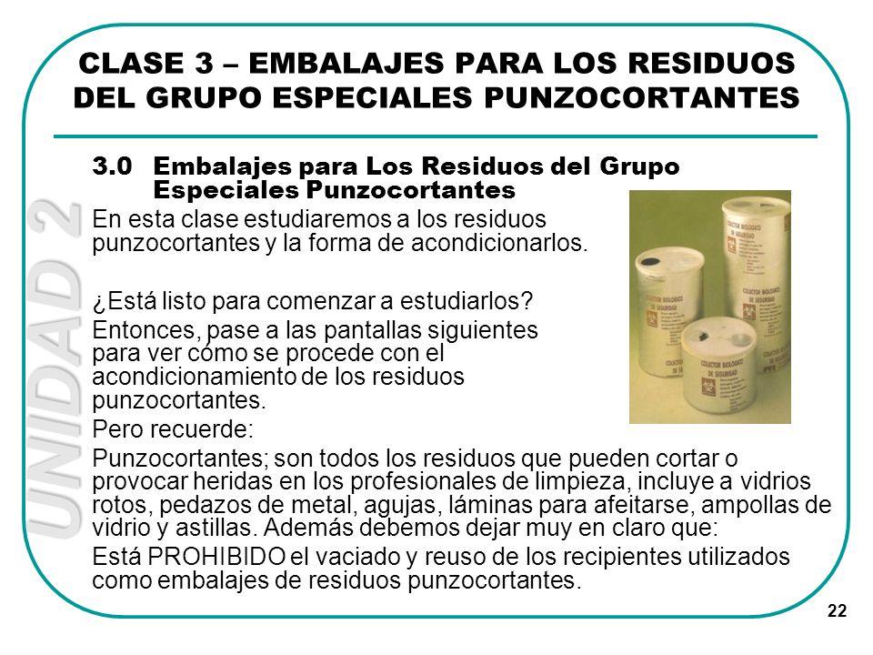 UNIDAD 2 22 CLASE 3 – EMBALAJES PARA LOS RESIDUOS DEL GRUPO ESPECIALES PUNZOCORTANTES 3.0Embalajes para Los Residuos del Grupo Especiales Punzocortant