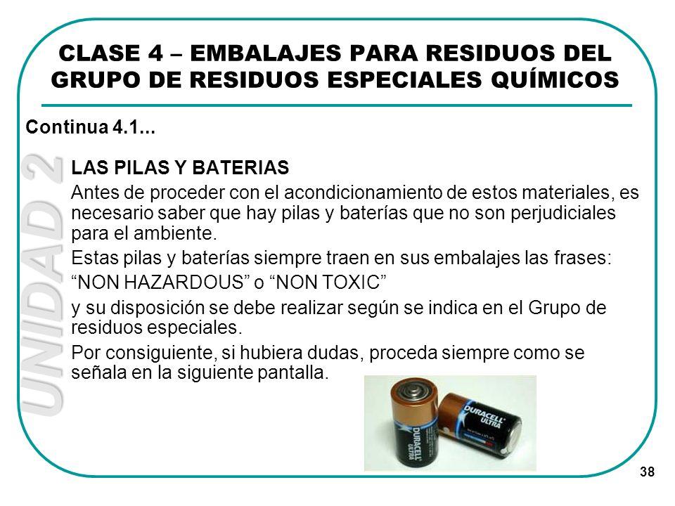 UNIDAD 2 38 LAS PILAS Y BATERIAS Antes de proceder con el acondicionamiento de estos materiales, es necesario saber que hay pilas y baterías que no so