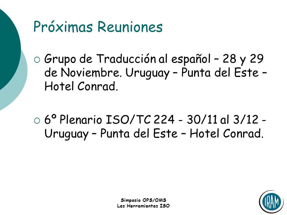 Simposio OPS/OMS Las Herramientas ISO Próximas Reuniones Grupo de Traducción al español – 28 y 29 de Noviembre. Uruguay – Punta del Este – Hotel Conra