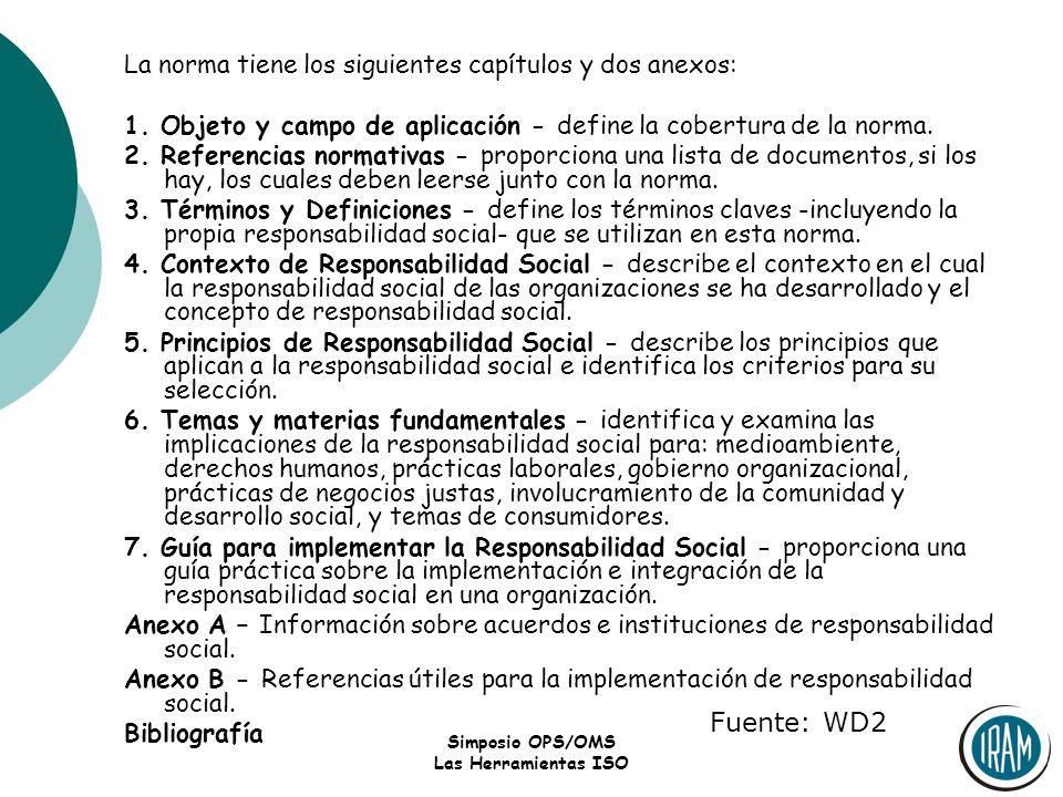 Simposio OPS/OMS Las Herramientas ISO La norma tiene los siguientes capítulos y dos anexos: 1. Objeto y campo de aplicación - define la cobertura de l