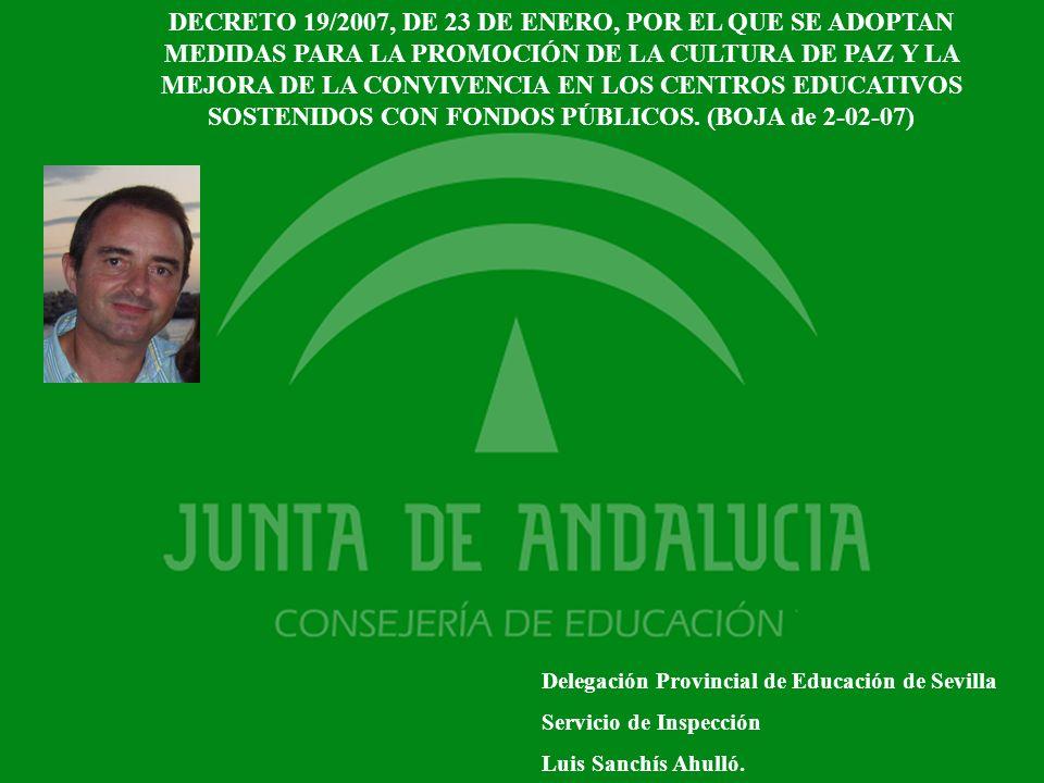 1 Delegación Provincial de Educación de Sevilla Servicio de Inspección Luis Sanchís Ahulló. DECRETO 19/2007, DE 23 DE ENERO, POR EL QUE SE ADOPTAN MED