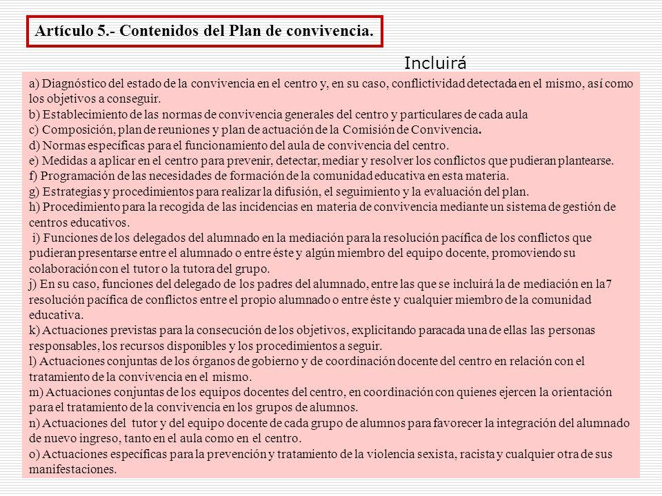12 Artículo 5.- Contenidos del Plan de convivencia. a) Diagnóstico del estado de la convivencia en el centro y, en su caso, conflictividad detectada e