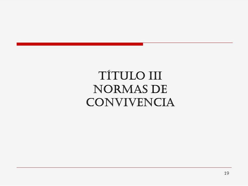 19 TÍTULO III NORMAS DE CONVIVENCIA