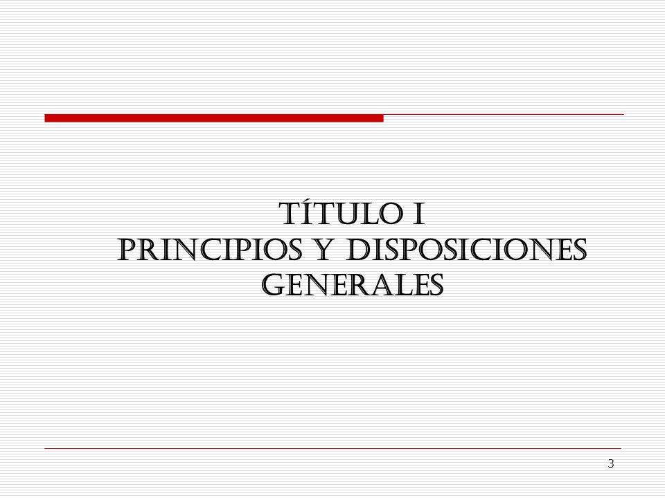 3 TÍTULO I PRINCIPIOS Y DISPOSICIONES GENERALES