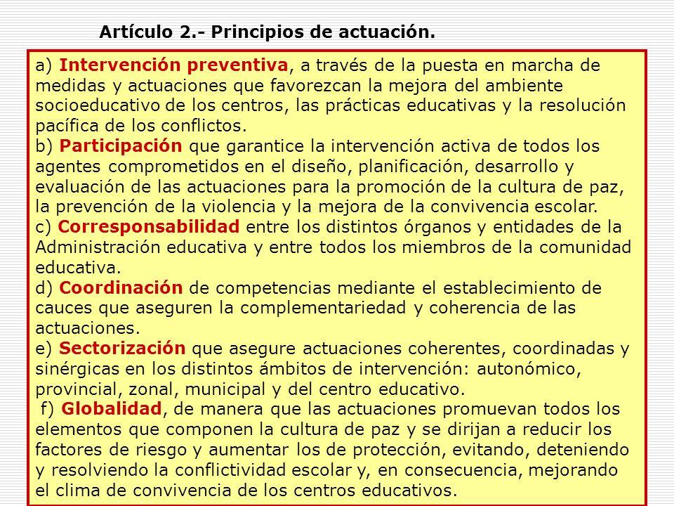 7 a) Intervención preventiva, a través de la puesta en marcha de medidas y actuaciones que favorezcan la mejora del ambiente socioeducativo de los cen