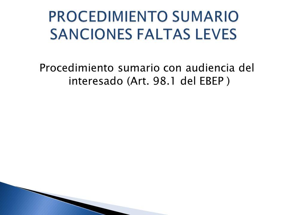 Procedimiento sumario con audiencia del interesado (Art. 98.1 del EBEP )