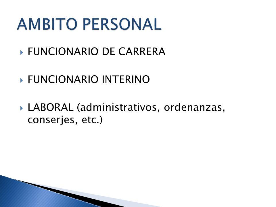 FUNCIONARIO DE CARRERA FUNCIONARIO INTERINO LABORAL (administrativos, ordenanzas, conserjes, etc.)
