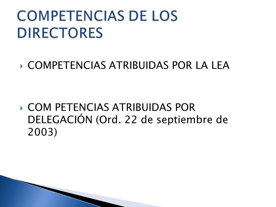 COMPETENCIAS ATRIBUIDAS POR LA LEA COM PETENCIAS ATRIBUIDAS POR DELEGACIÓN (Ord. 22 de septiembre de 2003)