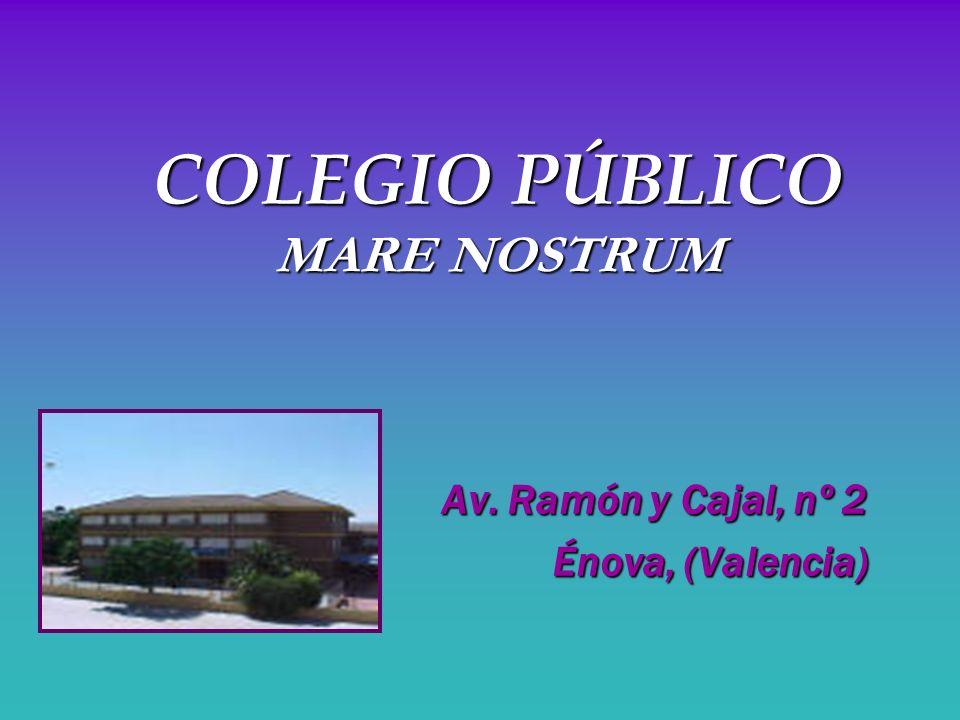 COLEGIO PÚBLICO MARE NOSTRUM Av. Ramón y Cajal, nº 2 Énova, (Valencia)
