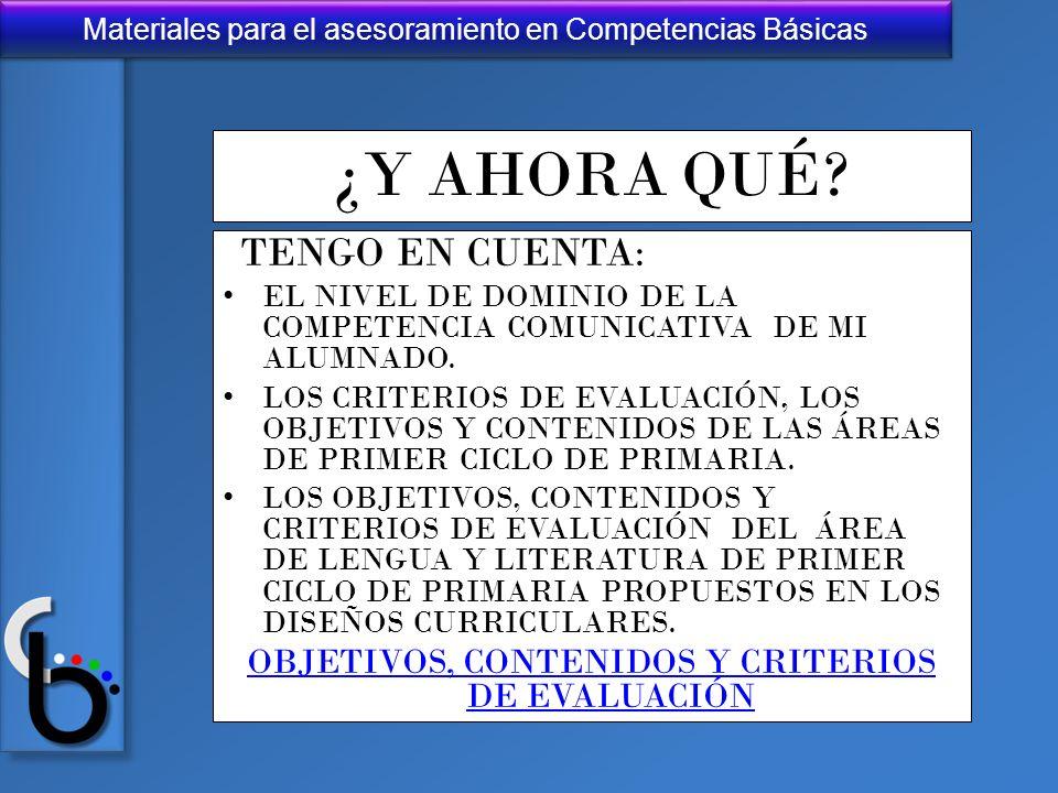 Materiales para el asesoramiento en Competencias Básicas ¿Y AHORA QUÉ? TENGO EN CUENTA: EL NIVEL DE DOMINIO DE LA COMPETENCIA COMUNICATIVA DE MI ALUMN