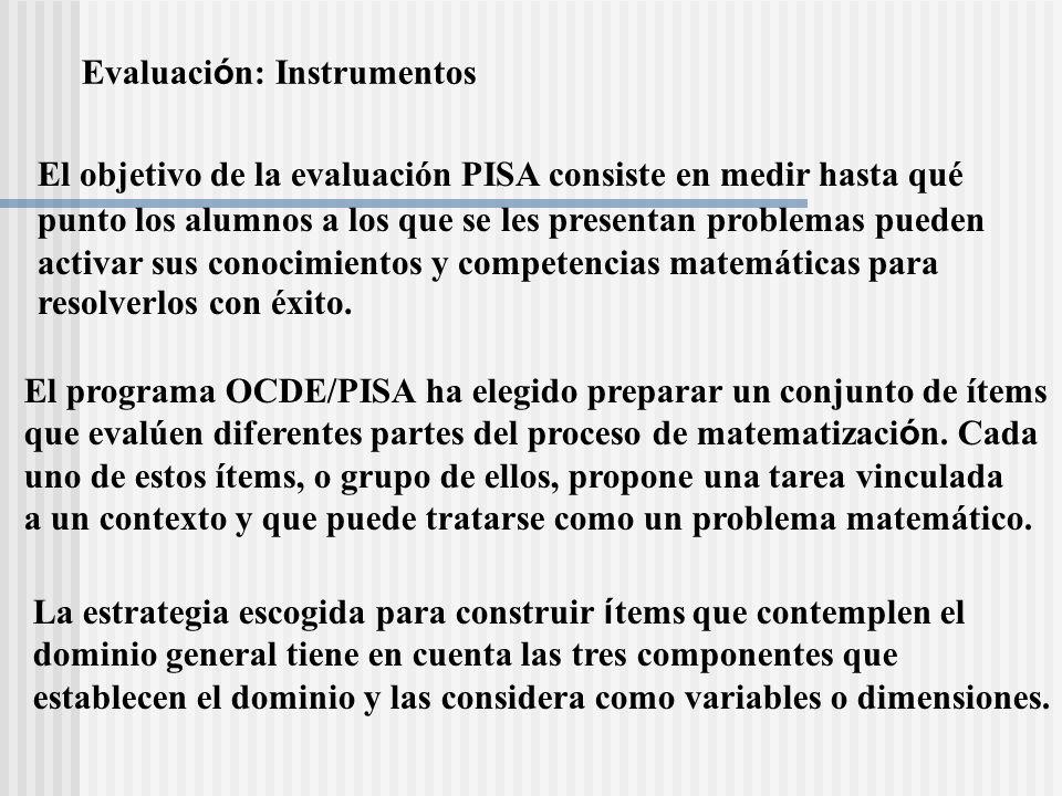 El objetivo de la evaluación PISA consiste en medir hasta qué punto los alumnos a los que se les presentan problemas pueden activar sus conocimientos