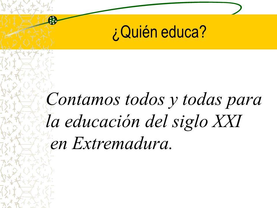 ¿Quién educa? Contamos todos y todas para la educación del siglo XXI en Extremadura.