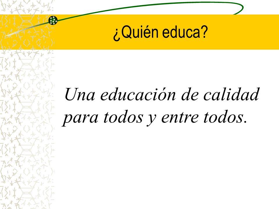 Una educación de calidad para todos y entre todos.