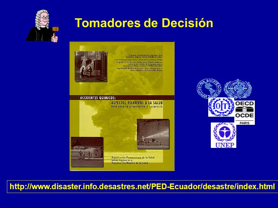 Tomadores de Decisión (autoridades públicas) Guías y directrices que orienten sobre como organizar las acciones de prevención, preparación y respuesta a los accidentes químicos
