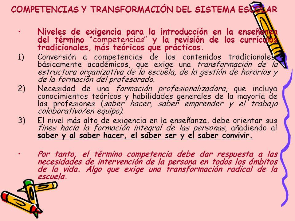 COMPETENCIAS Y TRANSFORMACIÓN DEL SISTEMA ESCOLAR Niveles de exigencia para la introducción en la enseñanza del término competencias y la revisión de