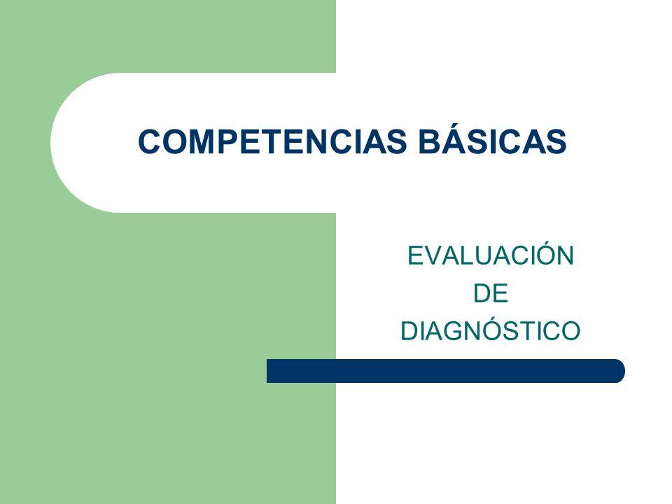 COMPETENCIAS BÁSICAS EVALUACIÓN DE DIAGNÓSTICO