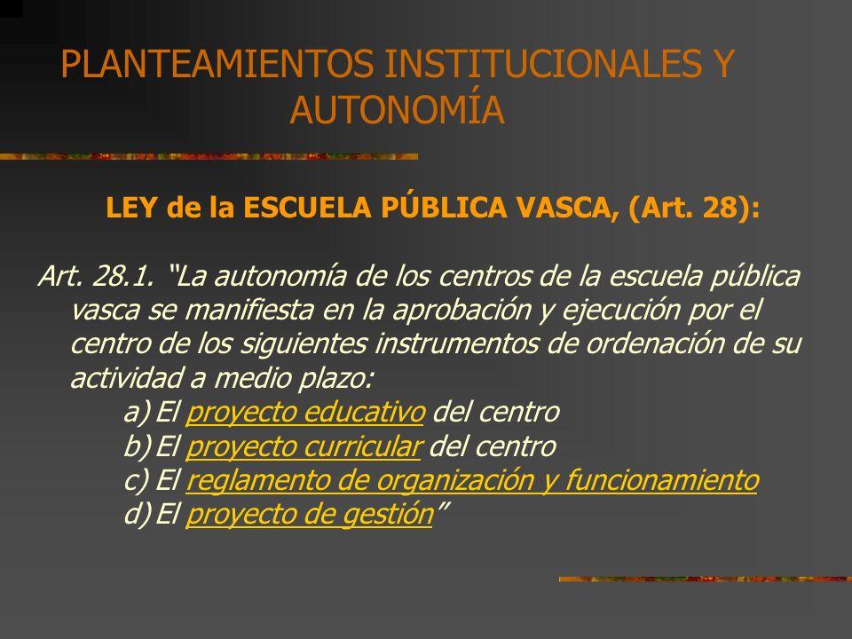 LEY de la ESCUELA PÚBLICA VASCA, (Art.28): Art. 28.2.