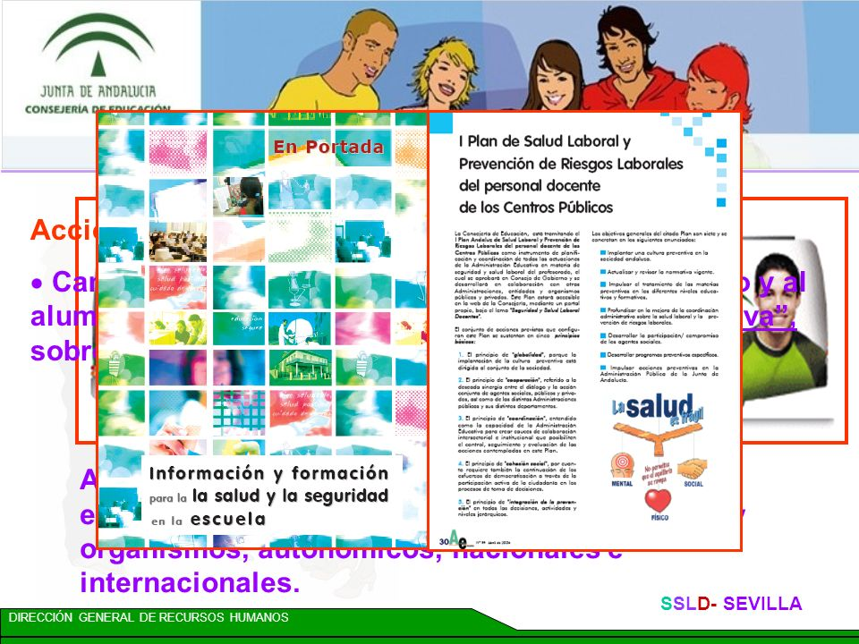 DIRECCIÓN GENERAL DE RECURSOS HUMANOS SSLD- SEVILLA El Plan consta de 36 ACCIONES en 2 ejes básicos: LA SEGURIDAD LA SALUD