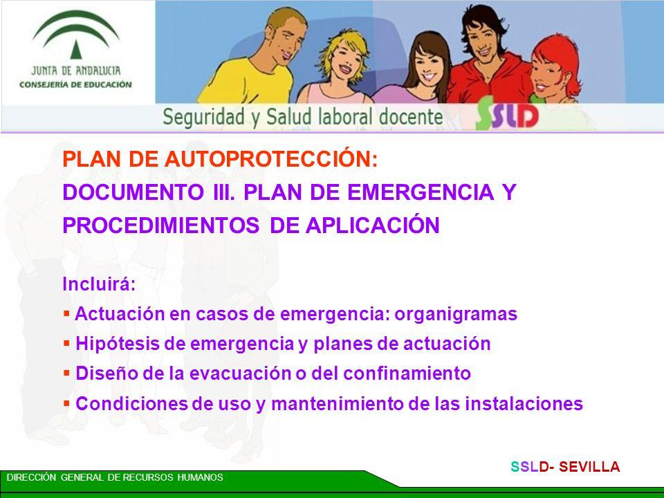 DIRECCIÓN GENERAL DE RECURSOS HUMANOS SSLD- SEVILLA PLAN DE AUTOPROTECCIÓN: DOCUMENTO II. MEDIDAS DE PROTECCIÓN Incluirá: Medios de Protección Interno