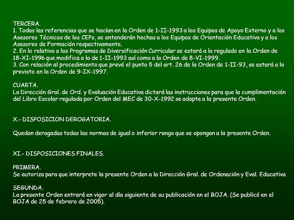 TERCERA. 1. Todas las referencias que se hacían en la Orden de 1-II-1993 a los Equipos de Apoyo Externo y a los Asesores Técnicos de los CEPs, se ente