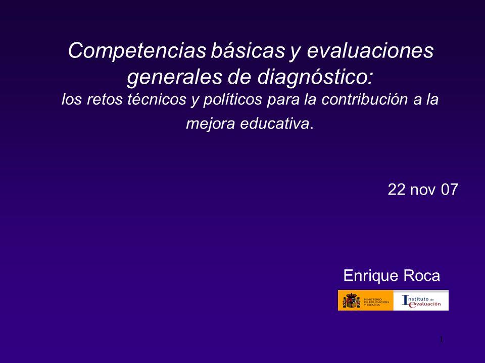 2 Competencias básicas y evaluaciones de OCDE, IEA y UE Evaluación general de diagnóstico