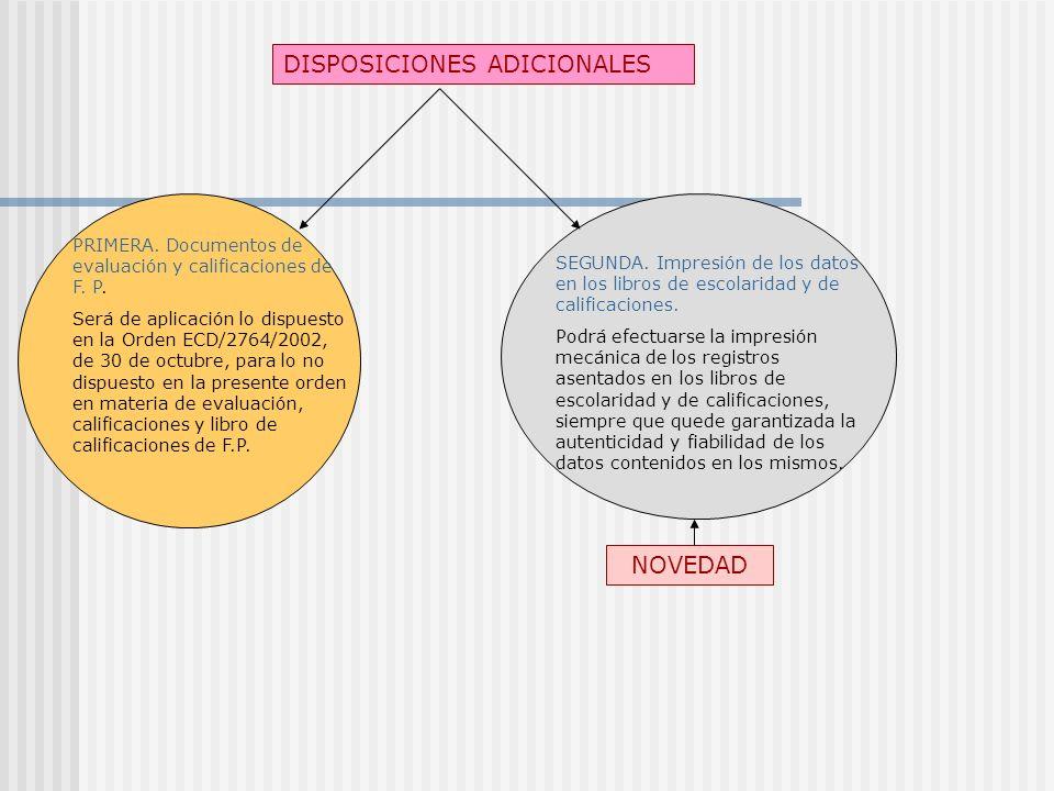 DISPOSICIONES ADICIONALES PRIMERA. Documentos de evaluación y calificaciones de F.