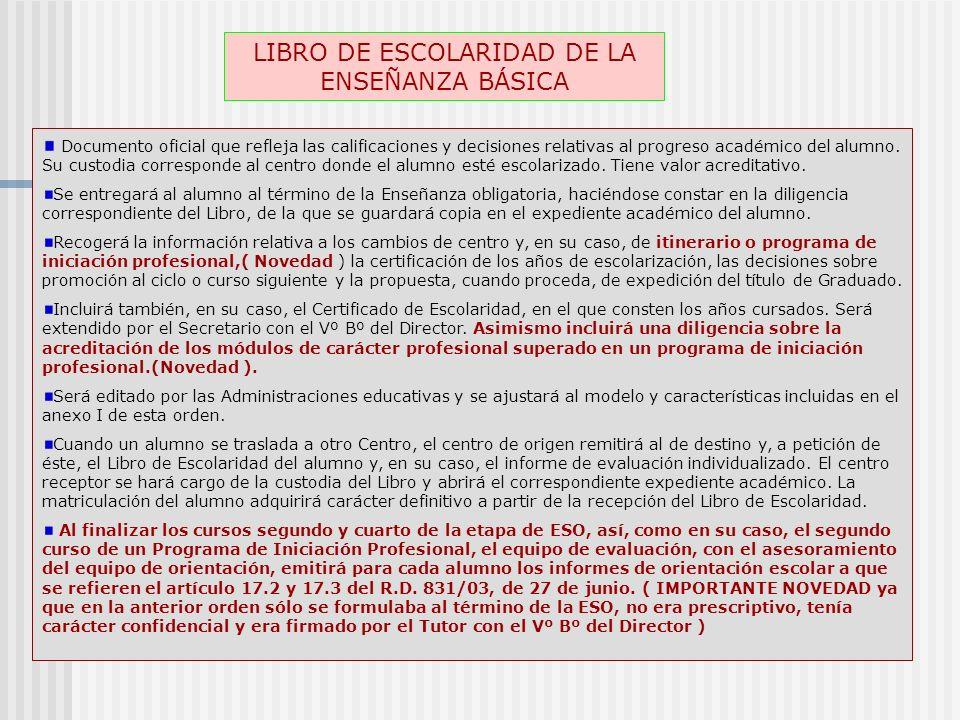 LIBRO DE ESCOLARIDAD DE LA ENSEÑANZA BÁSICA Documento oficial que refleja las calificaciones y decisiones relativas al progreso académico del alumno.
