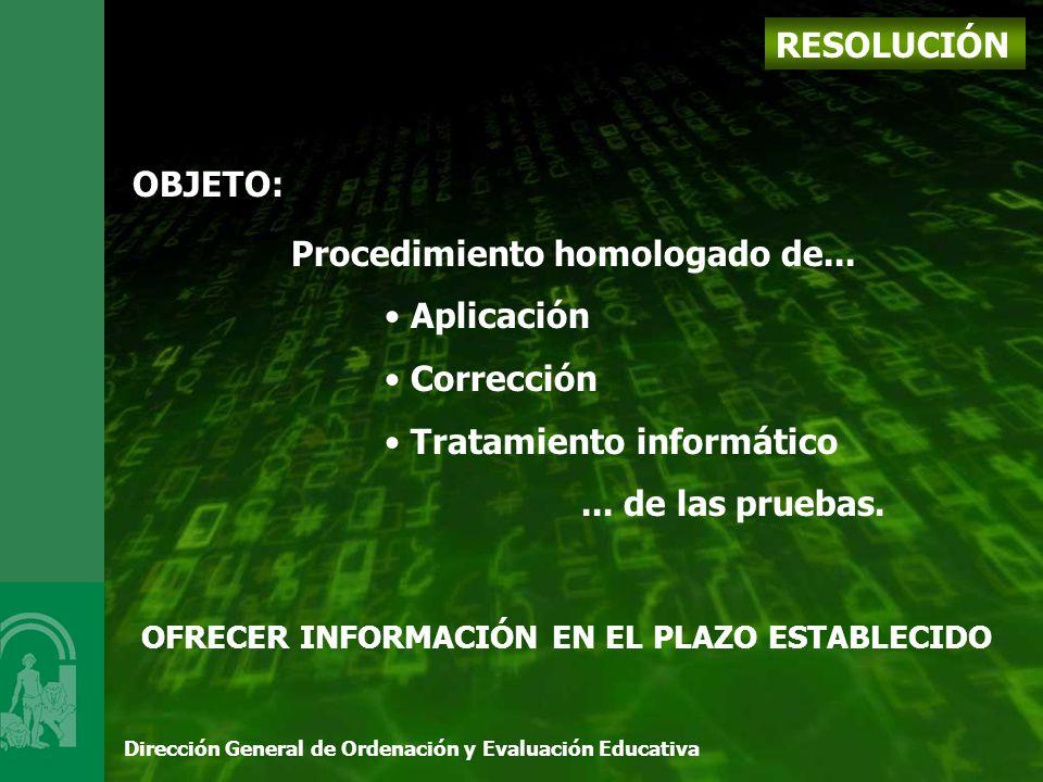 Dirección General de Ordenación y Evaluación Educativa RESOLUCIÓN OBJETO: Procedimiento homologado de...