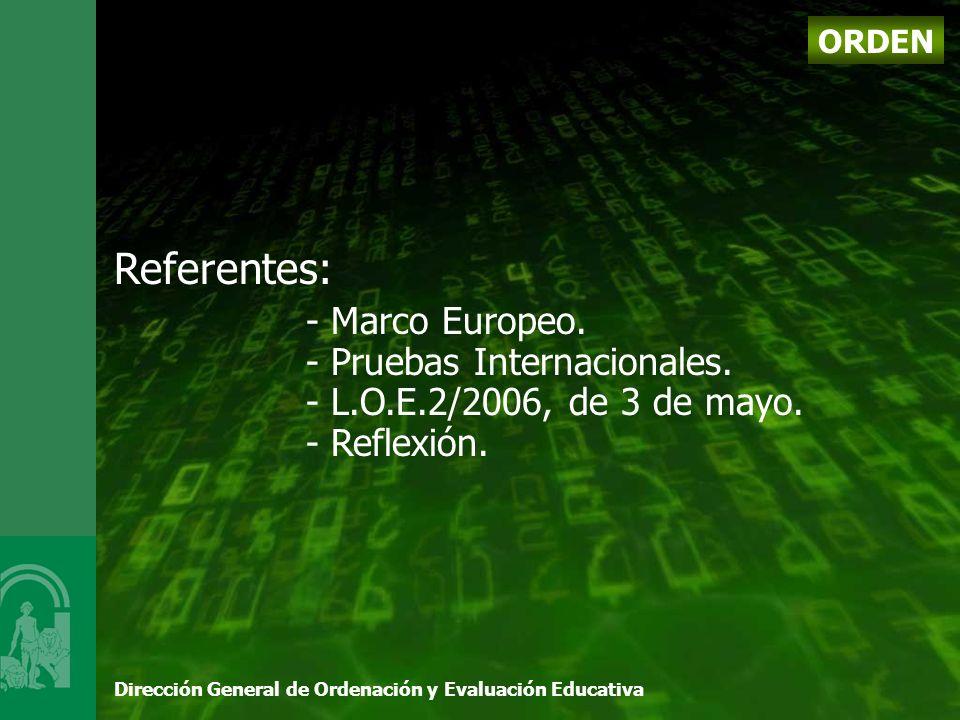 Dirección General de Ordenación y Evaluación Educativa ORDEN Referentes: - Marco Europeo.