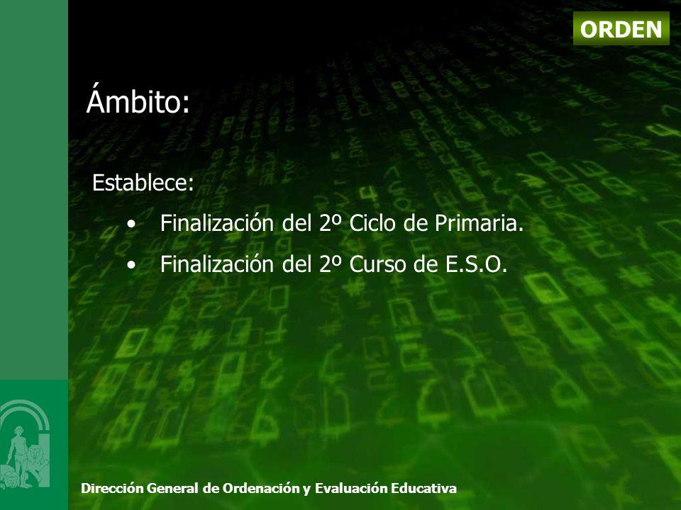 Dirección General de Ordenación y Evaluación Educativa ORDEN Ámbito: Establece: Finalización del 2º Ciclo de Primaria.