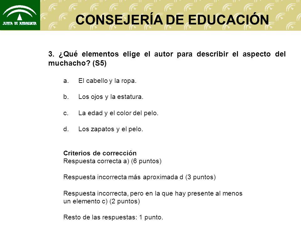 CONSEJERÍA DE EDUCACIÓN 3. ¿Qué elementos elige el autor para describir el aspecto del muchacho.