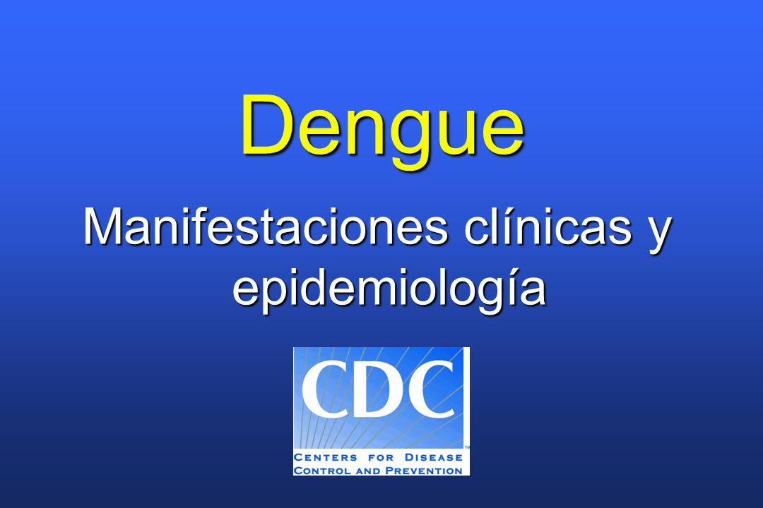 Dengue Manifestaciones clínicas y epidemiología