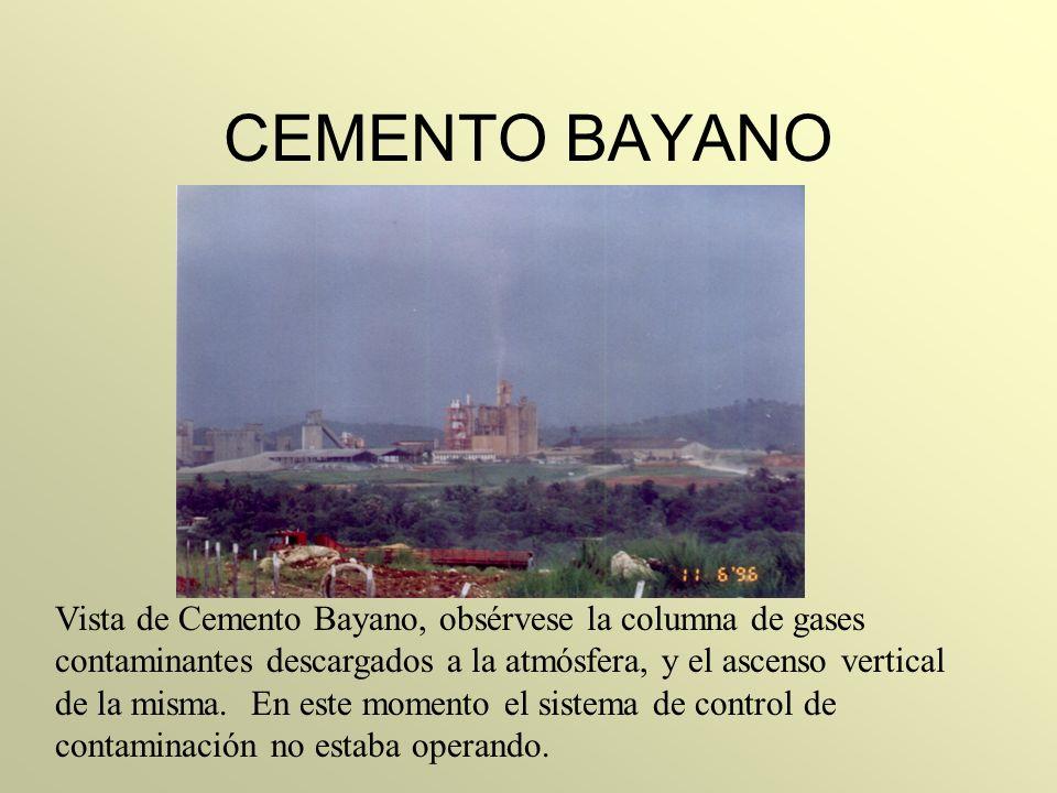 CEMENTO BAYANO Vista de Cemento Bayano, obsérvese la columna de gases contaminantes descargados a la atmósfera, y el ascenso vertical de la misma. En