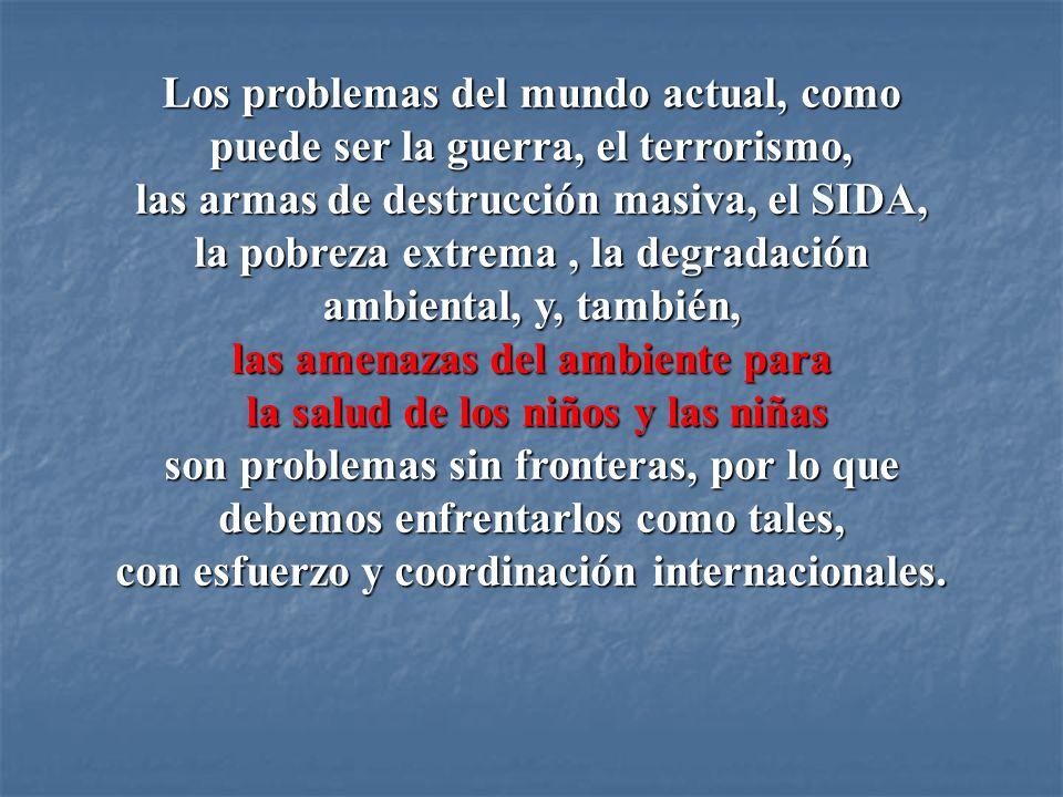 Los problemas del mundo actual, como puede ser la guerra, el terrorismo, las armas de destrucción masiva, el SIDA, la pobreza extrema, la degradación
