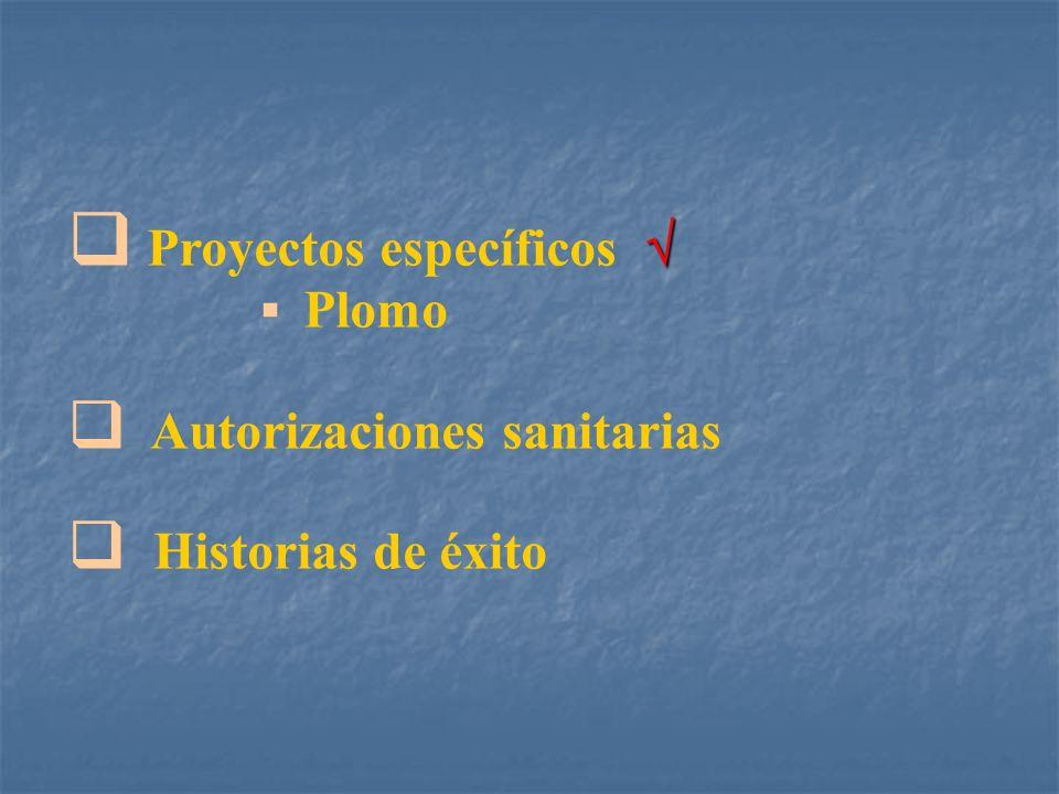 Proyectos específicos Plomo Autorizaciones sanitarias Historias de éxito