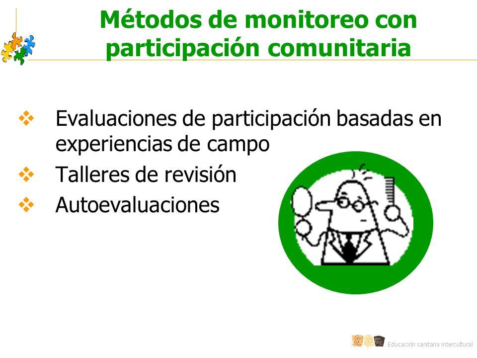 Educación sanitaria intercultural Métodos de monitoreo con participación comunitaria Evaluaciones de participación basadas en experiencias de campo Ta