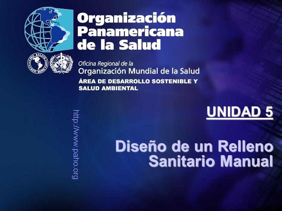 http://www.paho.org Diseño de un Relleno Sanitario Manual UNIDAD 5