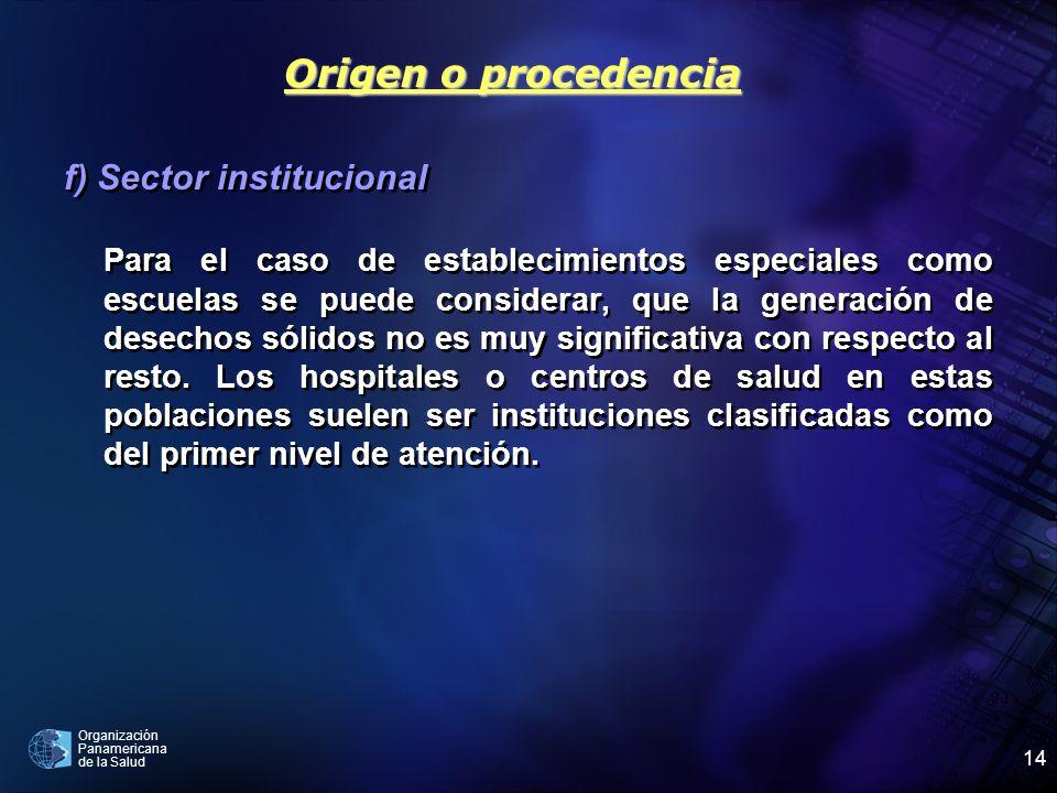 Organización Panamericana de la Salud 14 f) Sector institucional Para el caso de establecimientos especiales como escuelas se puede considerar, que la