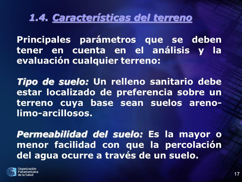 Organización Panamericana de la Salud 17 1.4. Características del terreno Principales parámetros que se deben tener en cuenta en el análisis y la eval