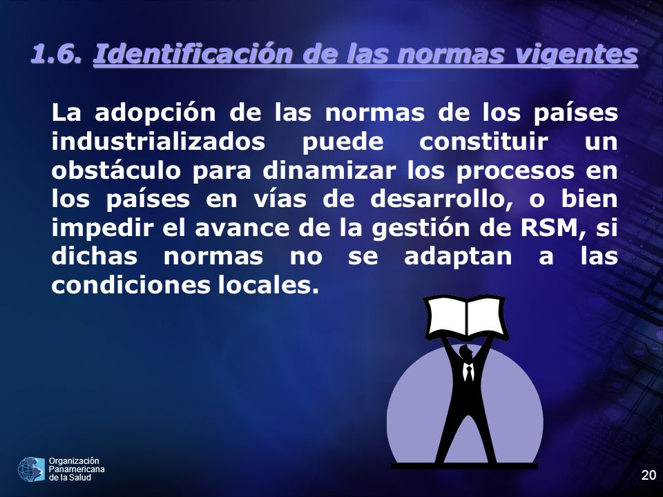 Organización Panamericana de la Salud 20 1.6. Identificación de las normas vigentes La adopción de las normas de los países industrializados puede con