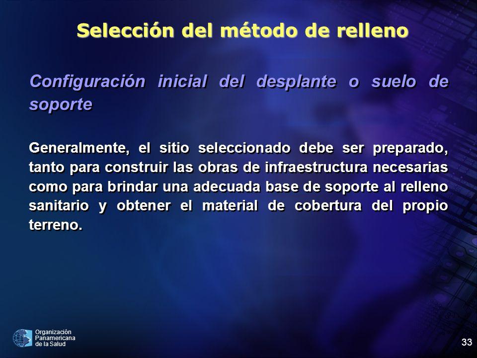 Organización Panamericana de la Salud 33 Configuración inicial del desplante o suelo de soporte Generalmente, el sitio seleccionado debe ser preparado